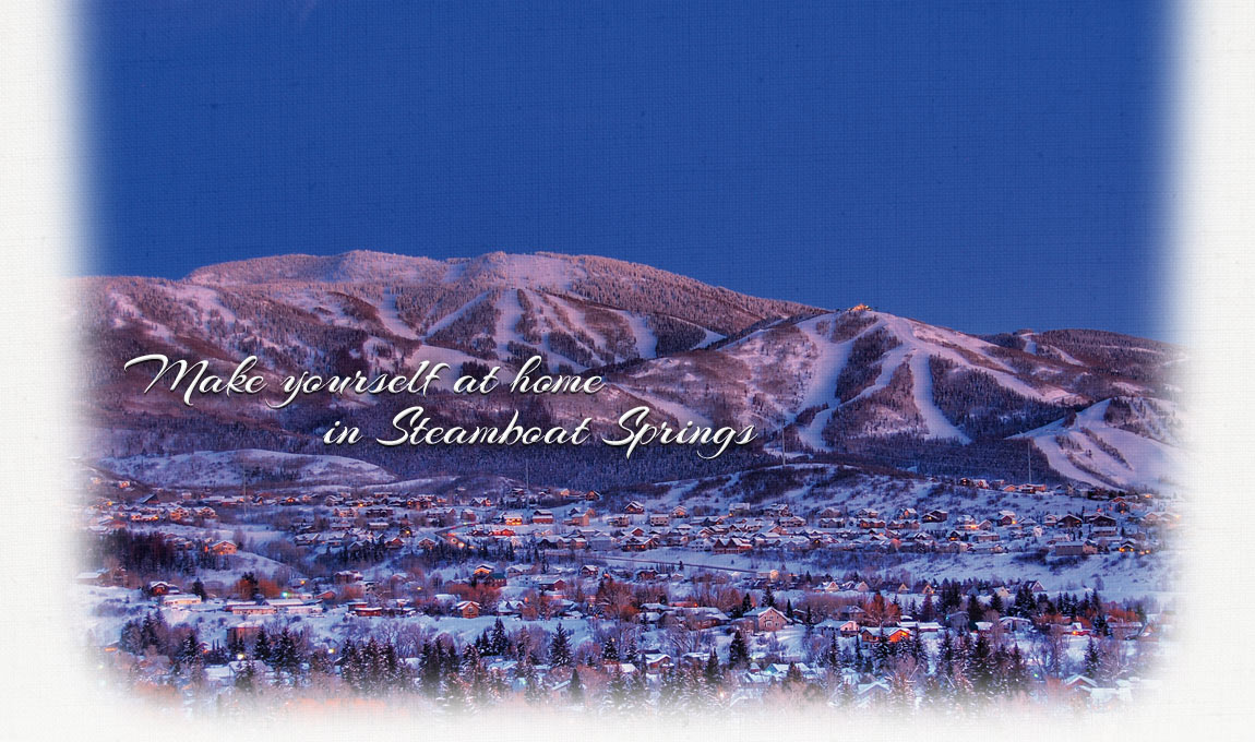 Make Yourself at home in Steamboat Springs