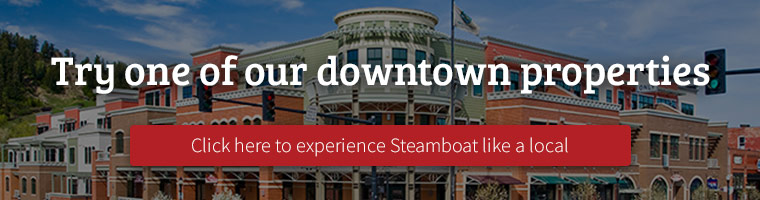 Try one of our downtown properties to experience Steamboat like a local